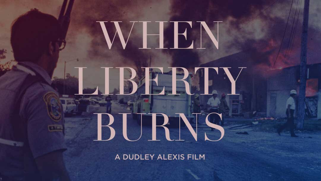 When Liberty Burns: An Interview with Filmmaker Dudley Alexis  by April Dobbins